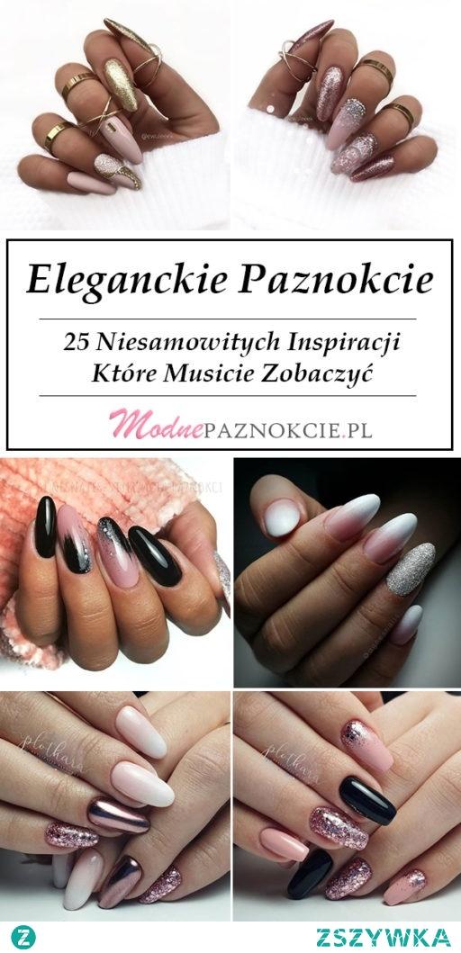 TOP 25 Niesamowitych Inspiracji na Eleganckie Paznokcie