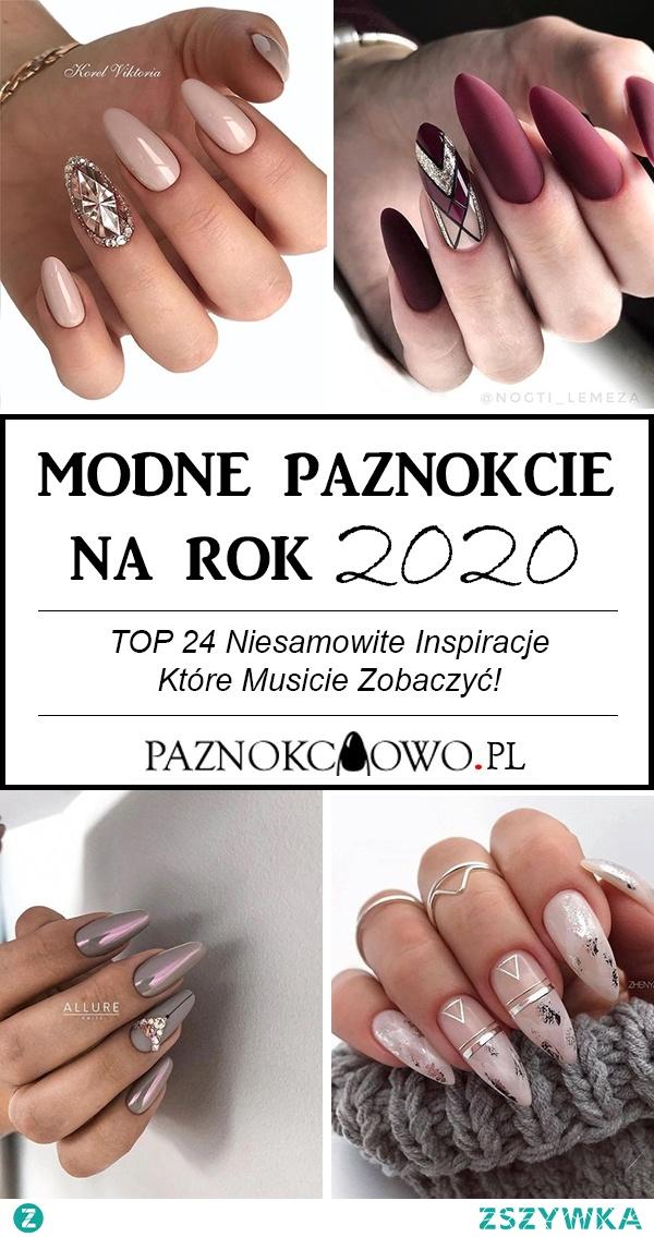 Modne Paznokcie na Rok 2020 – TOP 24 Niesamowite Inspiracje Które Musicie Zobaczyć!