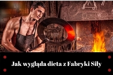 Jak wygląda dieta z Fabryki...