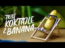 Koktajl bananowy w trzech o...
