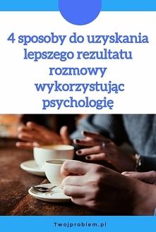 4 sposoby do uzyskania lepszego rezultatu rozmowy wykorzystując psychologię