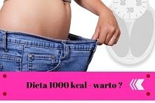 Dieta 1000 kalorii czy to m...