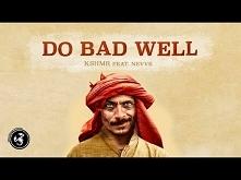 KSHMR - Do Bad Well (ft. Ne...