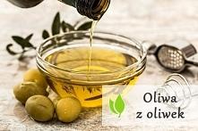 Oliwa z oliwek - włsćiwości...