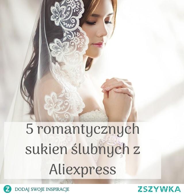 5 romantycznych sukien ślubnych z Aliexpress