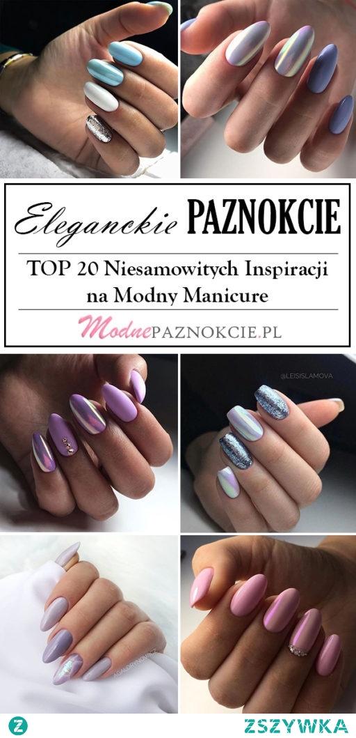 Eleganckie Paznokcie – TOP 20 Niesamowitych Inspiracji na Modny Manicure