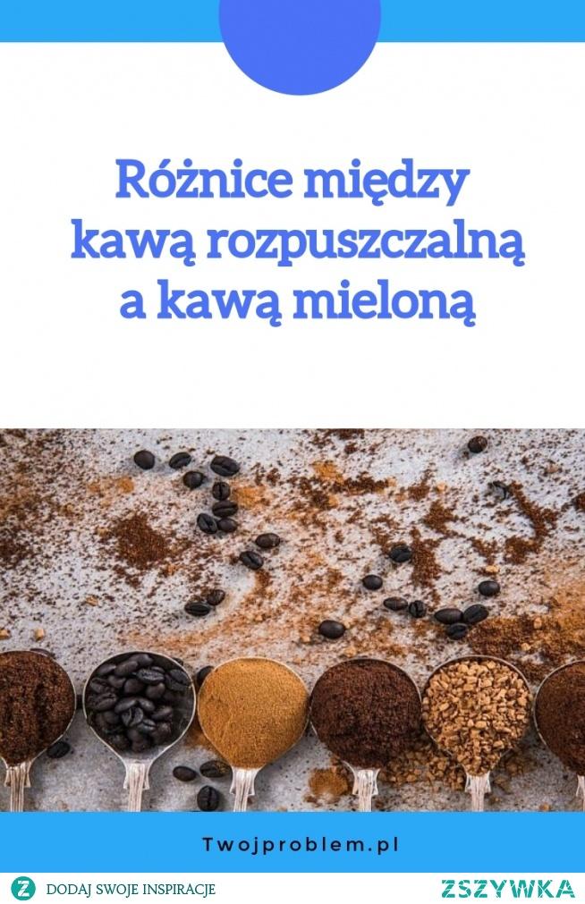Różnice między kawą rozpuszczalną a kawą mieloną