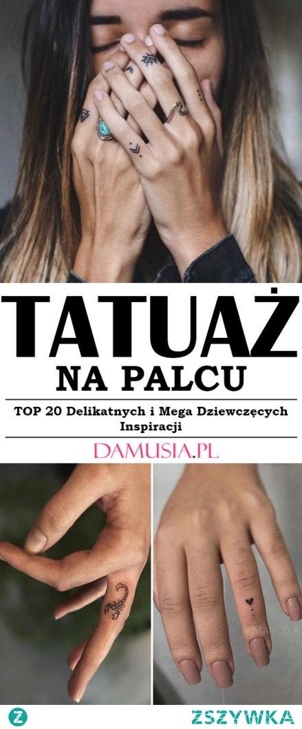 Modny Tatuaż na Palcu – TOP 20 Delikatnych i Mega Dziewczęcych Inspiracji