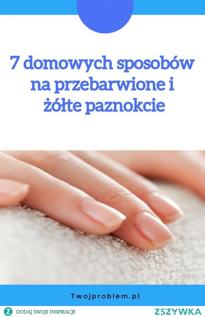 7 domowych sposobów na przebarwione i żółte paznokcie