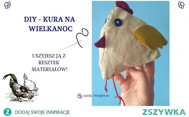 Wielkanocna kura uszyta z materiałowych resztek? To możliwe!  Instrukcje na szycie (także dla tych, co nie mają maszyny do szycia) już czekają - wystarczu KLIknąć w zdjęcie lub zajrzeć na blog DIY Adzik-tworzy.pl