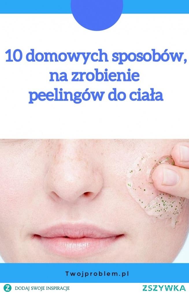 10 domowych sposobów, na zrobienie peelingów do ciała