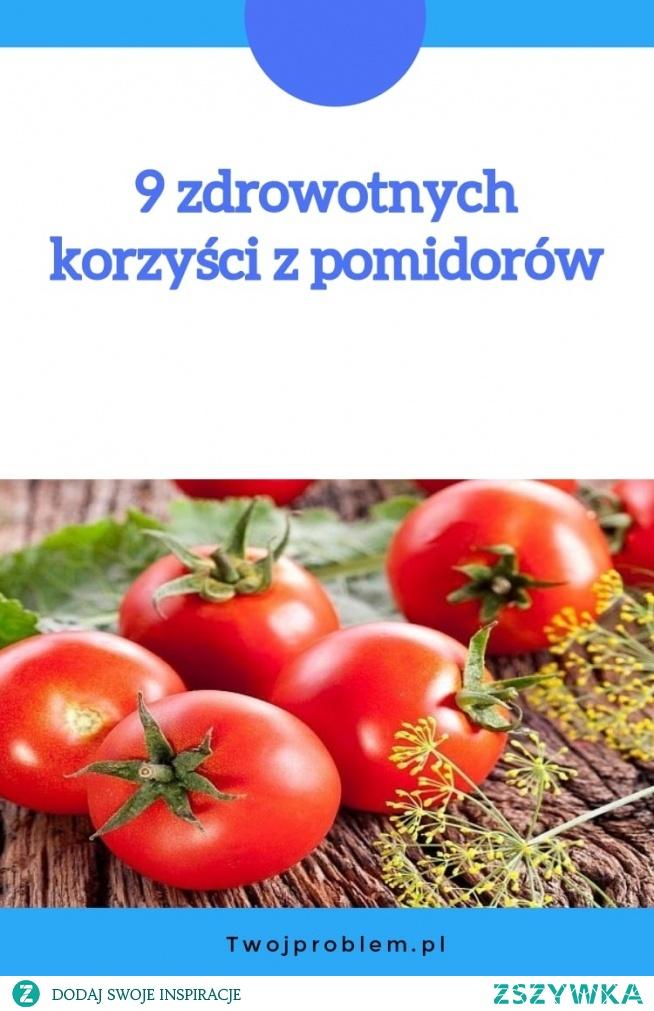 9 zdrowotnych korzyści z pomidorów