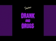 Drank and Drugs