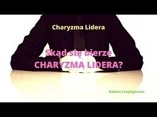 ► Skąd Się Bierze Charyzma ...