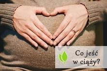 Co jeść w ciąży ?