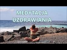 Medytacja Uzdrawiająca - Me...