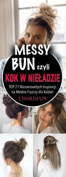 Messy Bun Czyli Kok w Nieła...