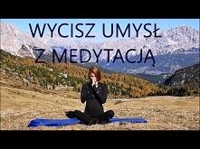 Wycisz Umysł - Medytacja dl...