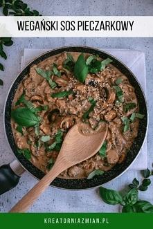 Wegański sos pieczarkowy - prosty, pyszny i kremowy w smaku (bezglutenowy) - Kreatornia Zmian