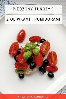 Pieczony tuńczyk z oliwkami i pomidorami - super szybki przepis - Kreatornia Zmian