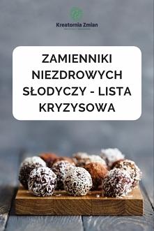 Zamienniki słodyczy, czyli ...