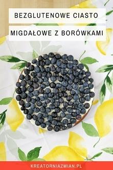 Ciasto migdałowe z mascarpone i borówkami (bezglutenowe i banalnie proste) - Kreatornia Zmian