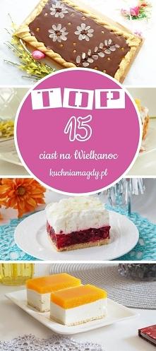 TOP 15 ciast na Wielkanoc D...