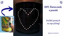 """Szybkie coś z niczego, czyli dekoracyjny świecznik z puszki. :)  Z puszki po konserwie powstał """"dziurkowany"""" gwoździem świecznik-lampion, który bardzo łatwo stworzyć, ..."""