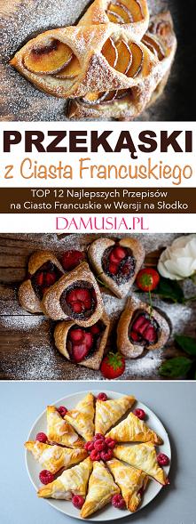 Słodkie Przekąski z Ciasta Francuskiego – TOP 12 Najlepszych Przepisów na Ciasto Francuskie na Słodko