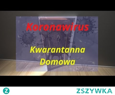 ► Koronawirus Kwarantanna Domowa Zasady