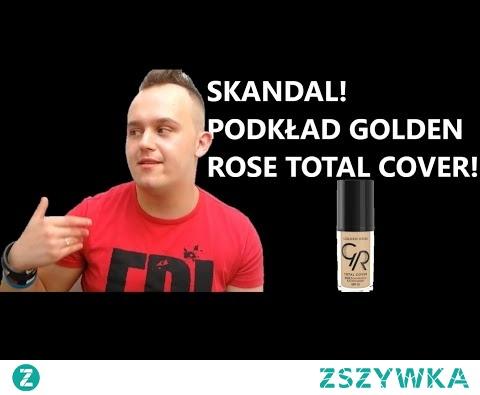 SKANDAL! PODKŁAD GOLDEN ROSE TOTAL COVER!