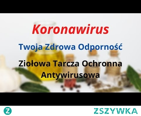► Koronawirus Naturalna Tarcza Ochronna