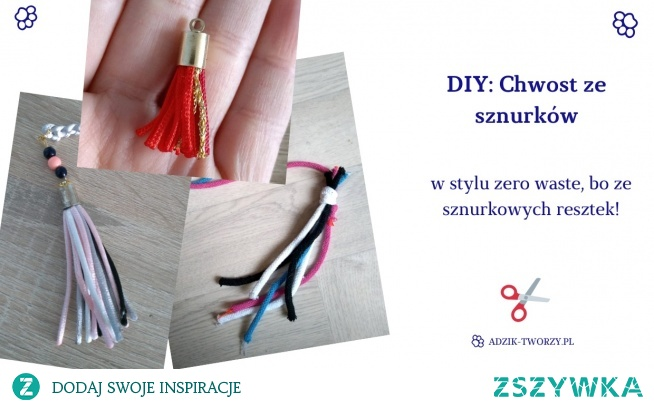"""Pomysł na """"coś z niczego""""? Zrób sobie chwosty z resztek sznurków albo włóczek!  Instrukcje znajdziesz po KLIKnięciu w zdjęcie oraz na blogu DIY Adzik-tworzy.pl"""