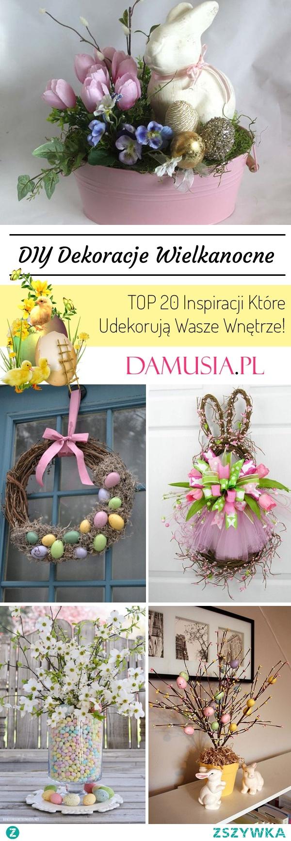 DIY Dekoracje Wielkanocne – TOP 20 Inspiracji Które Udekorują Wasze Wnętrze!