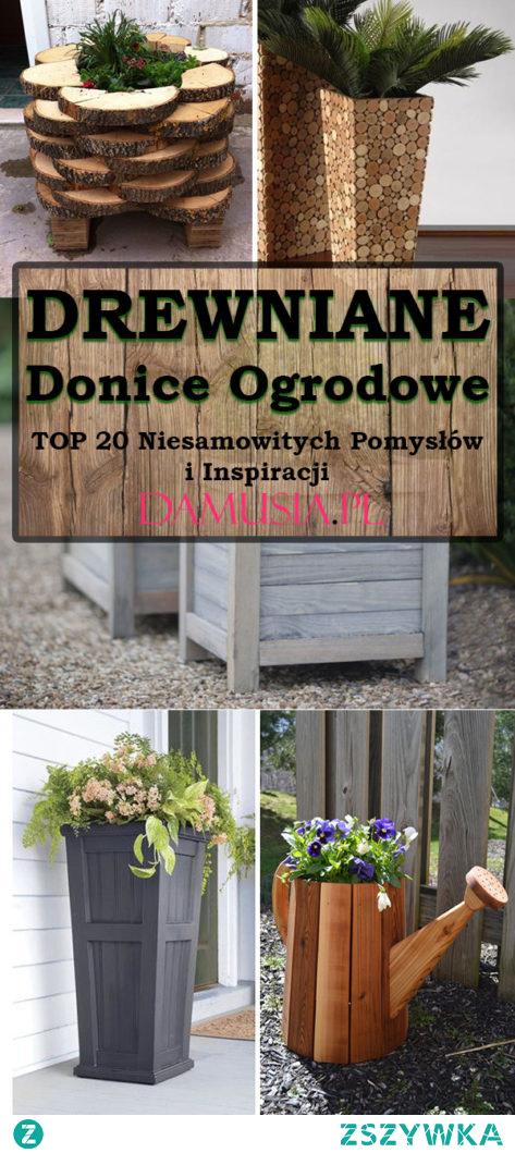 Drewniane Donice do Ogrodu – TOP 20 Niesamowitych Pomysłów i Inspiracji
