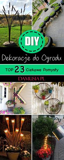 DIY Dekoracje do Ogrodu – T...