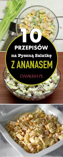 Sałatka z Ananasem – TOP 10...