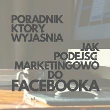 Jak Podejść Marketingowo Do Facebooka (link w komentarzu)?