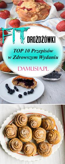 Fit Drożdżówki – TOP 10 Naj...