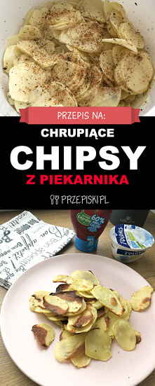 Przepis na Chrupiące Chipsy...