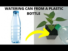 WATERING CAN FROM A PLASTIC BOTTLE! WATERING CAN FOR FREE! PLASTIC BOTTLE REC...