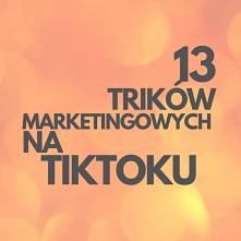 13 Trików Marketingowych Na TikToku! Link Do Poradnika W Komentarzu...