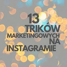 13 Trików Marketingowych Na Instagramie! Link Do Poradnika W Komentarzu...