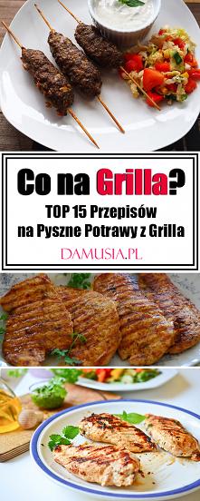 Co na Grilla? TOP 15 Przepisów na Pyszne Potrawy z Grilla