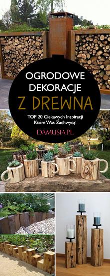 Ogrodowe Dekoracje z Drewna...