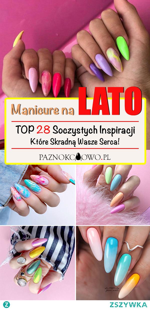 Modne Paznokcie na Lato – TOP 28 Soczystych Inspiracji na Letni Manicure