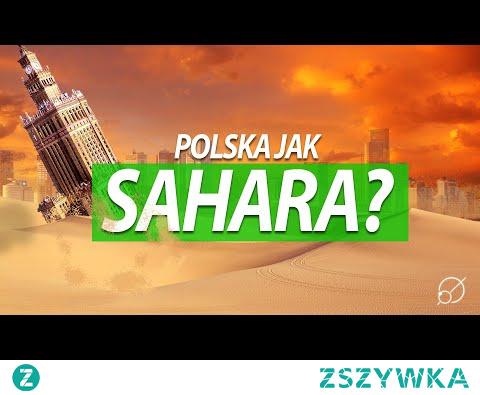 Czy Polska zamieni się w pustynię?