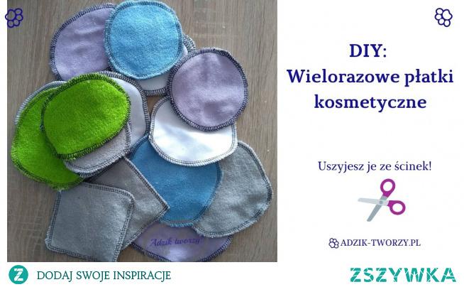 Wielorazowe płatki kosmetyczne DIY - jak je zrobić? Z czego uszyć?  Sprawdź szczegóły i instrukcje - KLIKnij w zdjęcie lub zajrzyj na blog Adzik-tworzy.pl