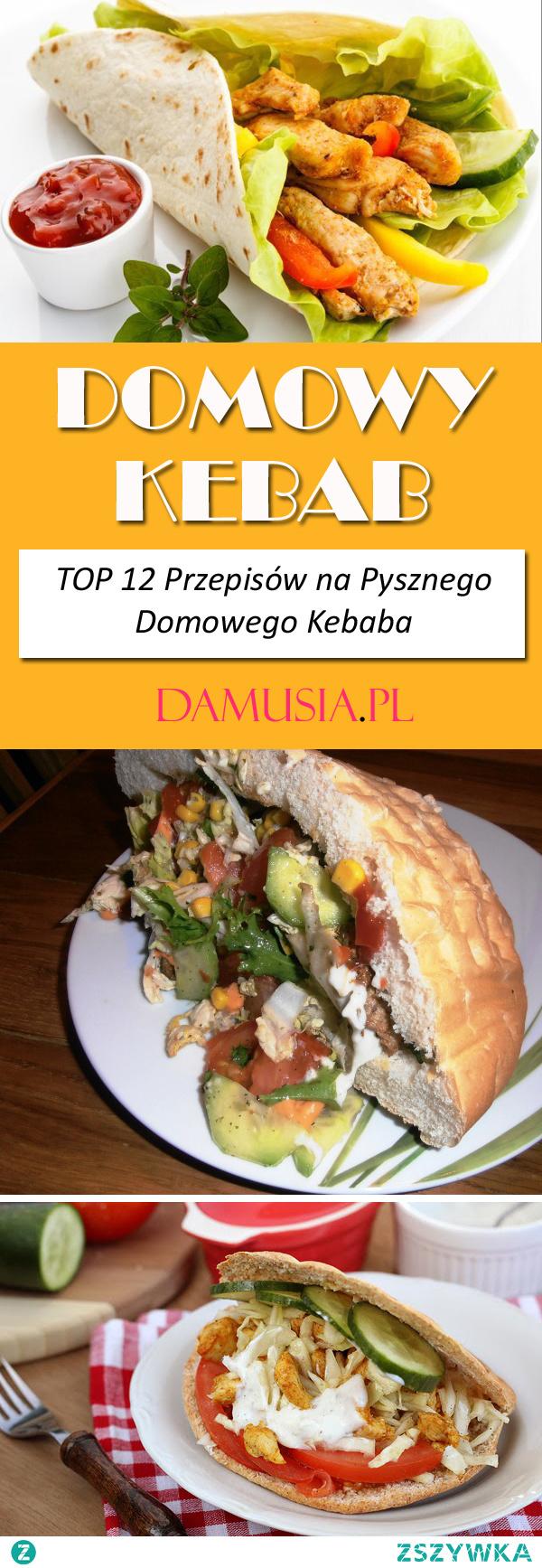 Domowy Kebab – TOP 12 Przepisów na Pysznego Domowego Kebaba