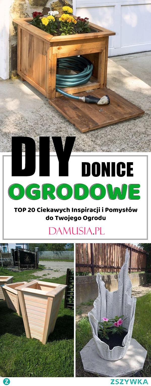 DIY Donice Ogrodowe – TOP 20 Ciekawych Inspiracji i Pomysłów do Twojego Ogrodu